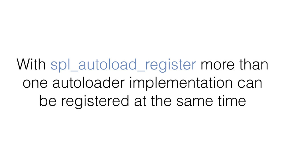With spl_autoload_register more than one autolo...