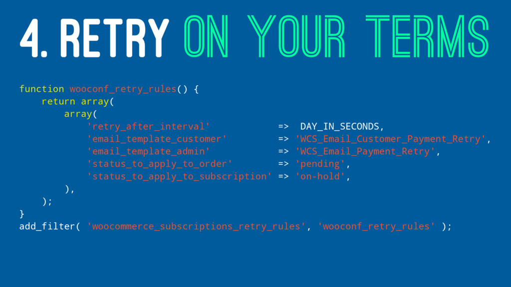 4. RETRY ON YOUR TERMS function wooconf_retry_r...