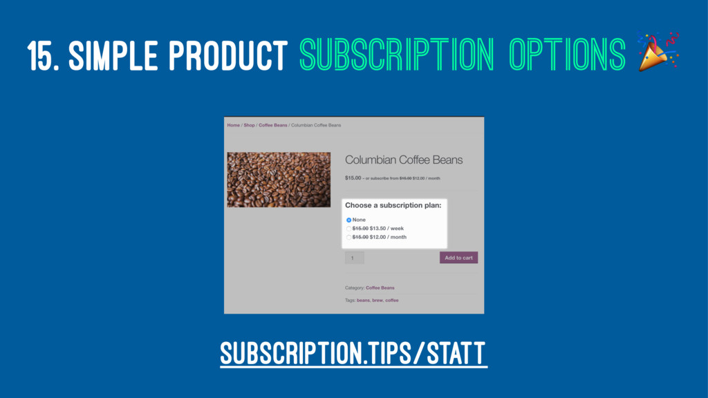 15. SIMPLE PRODUCT SUBSCRIPTION OPTIONS ! subsc...