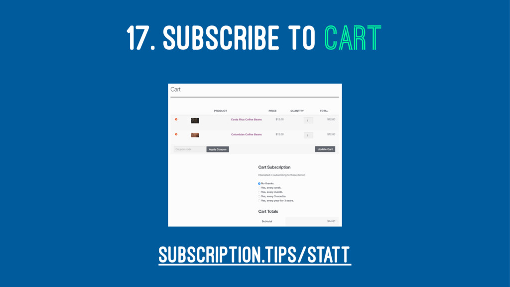 17. SUBSCRIBE TO CART subscription.tips/statt