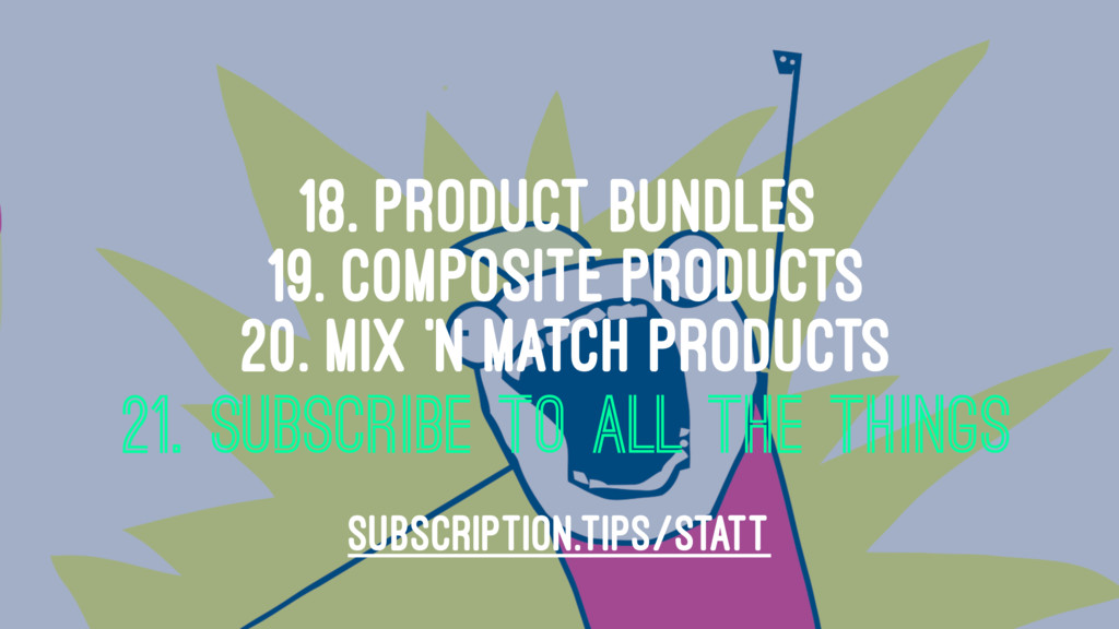 18. PRODUCT BUNDLES 19. COMPOSITE PRODUCTS 20. ...