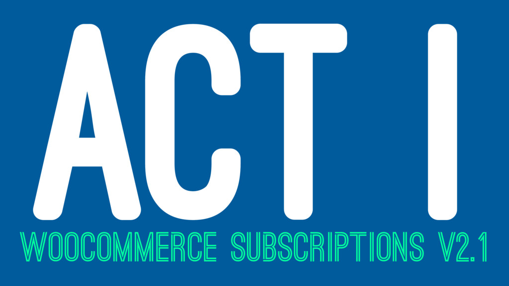 ACT I WOOCOMMERCE SUBSCRIPTIONS V2.1