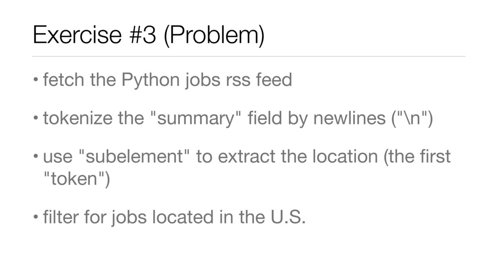Exercise #3 (Problem) • fetch the Python jobs r...