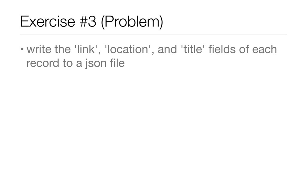 Exercise #3 (Problem) • write the 'link', 'loca...