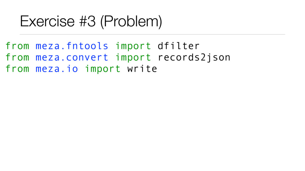 Exercise #3 (Problem) from meza.fntools import ...