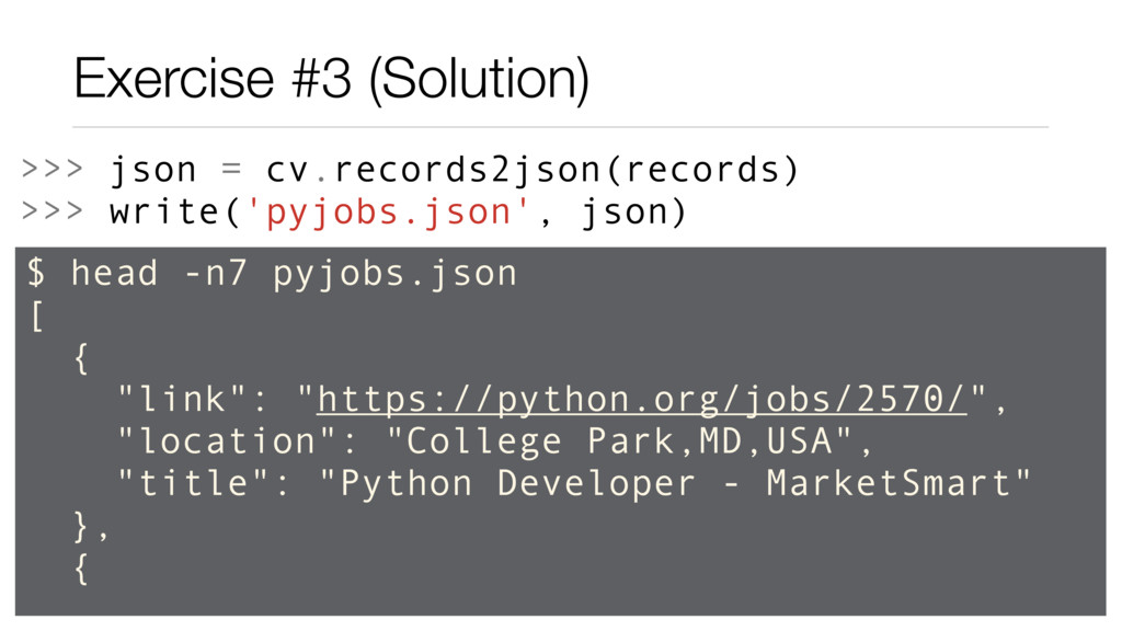 Exercise #3 (Solution) >>> json = cv.records2js...
