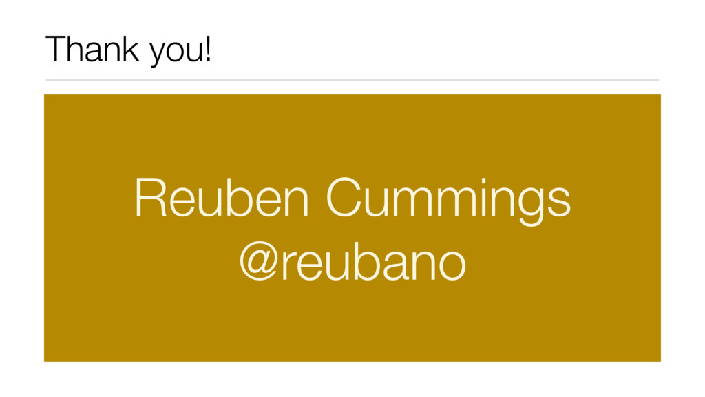Thank you! Reuben Cummings @reubano