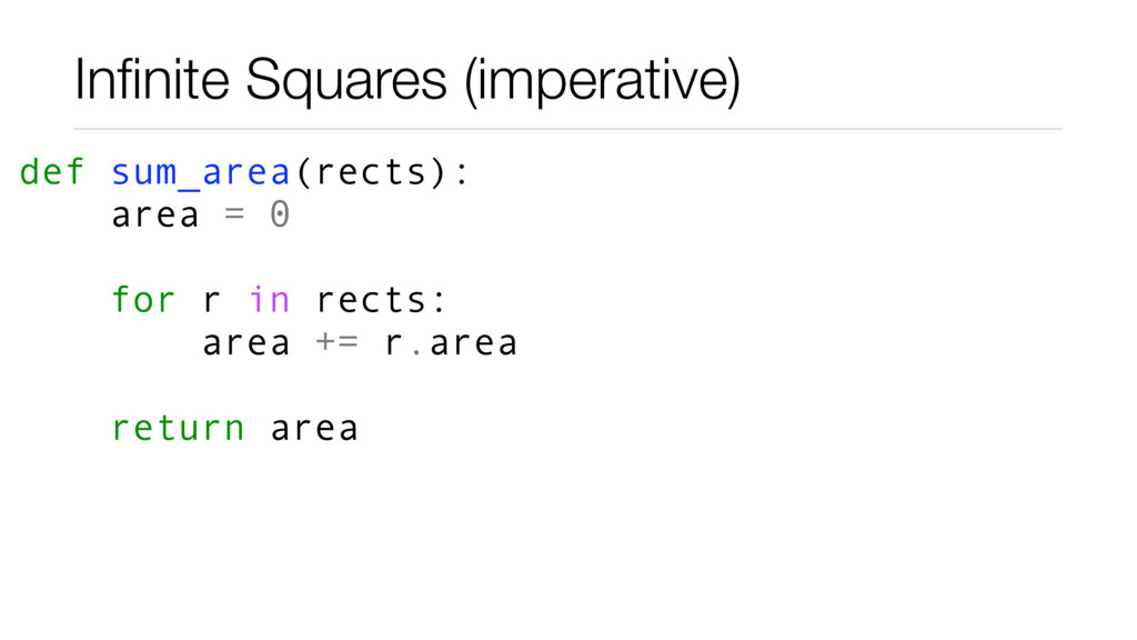Infinite Squares (imperative) def sum_area(rects...