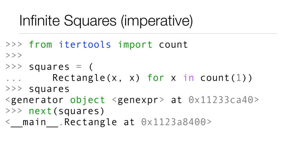 Infinite Squares (imperative) >>> from itertools...