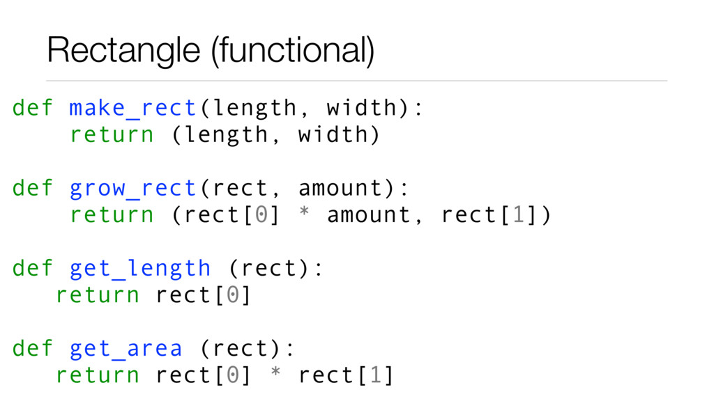 Rectangle (functional) def make_rect(length, wi...
