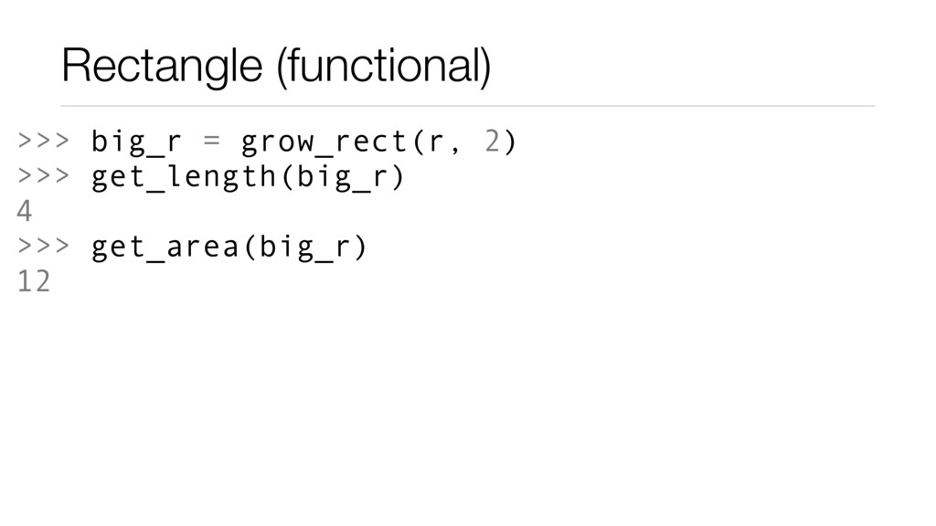 Rectangle (functional) >>> big_r = grow_rect(r,...