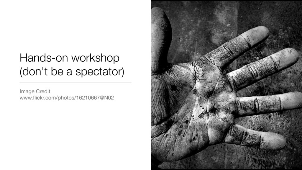 Hands-on workshop (don't be a spectator) Image ...