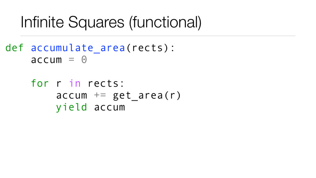 Infinite Squares (functional) def accumulate_are...