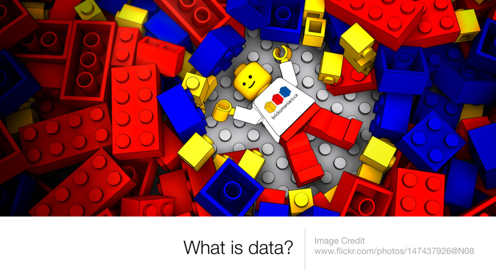 What is data? Image Credit www.flickr.com/photos...
