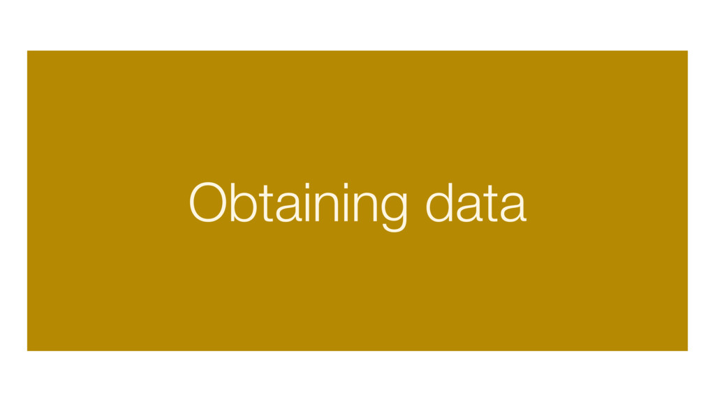 Obtaining data