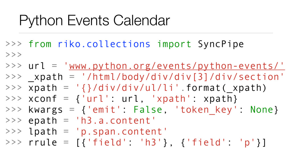 Python Events Calendar >>> from riko.collection...
