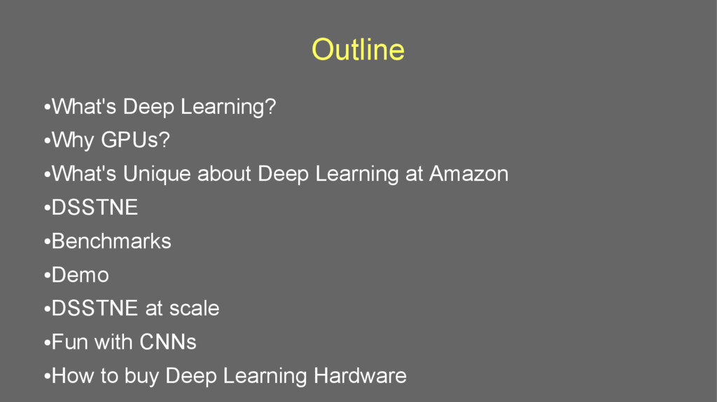 Outline ● What's Deep Learning? ● Why GPUs? ● W...