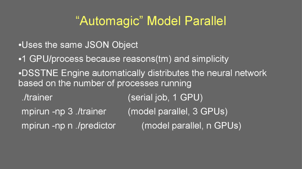 """Automagic"" Model Parallel ● Uses the same JSON..."