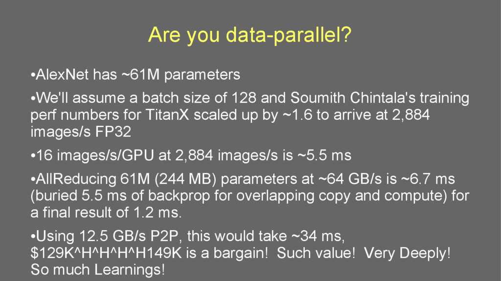 Are you data-parallel? ● AlexNet has ~61M param...