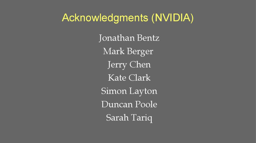 Acknowledgments (NVIDIA) Jonathan Bentz Mark Be...