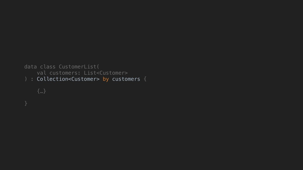 data class CustomerList( val customers: List<Cu...