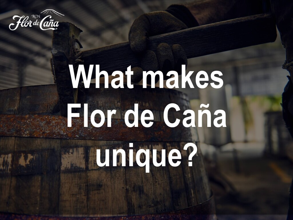 What makes Flor de Caña unique?