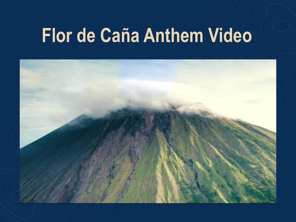 Flor de Caña Anthem Video