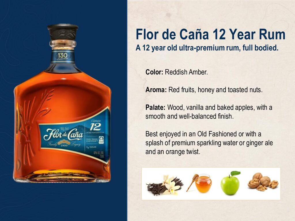 Flor de Caña 12 Year Rum A 12 year old ultra-pr...