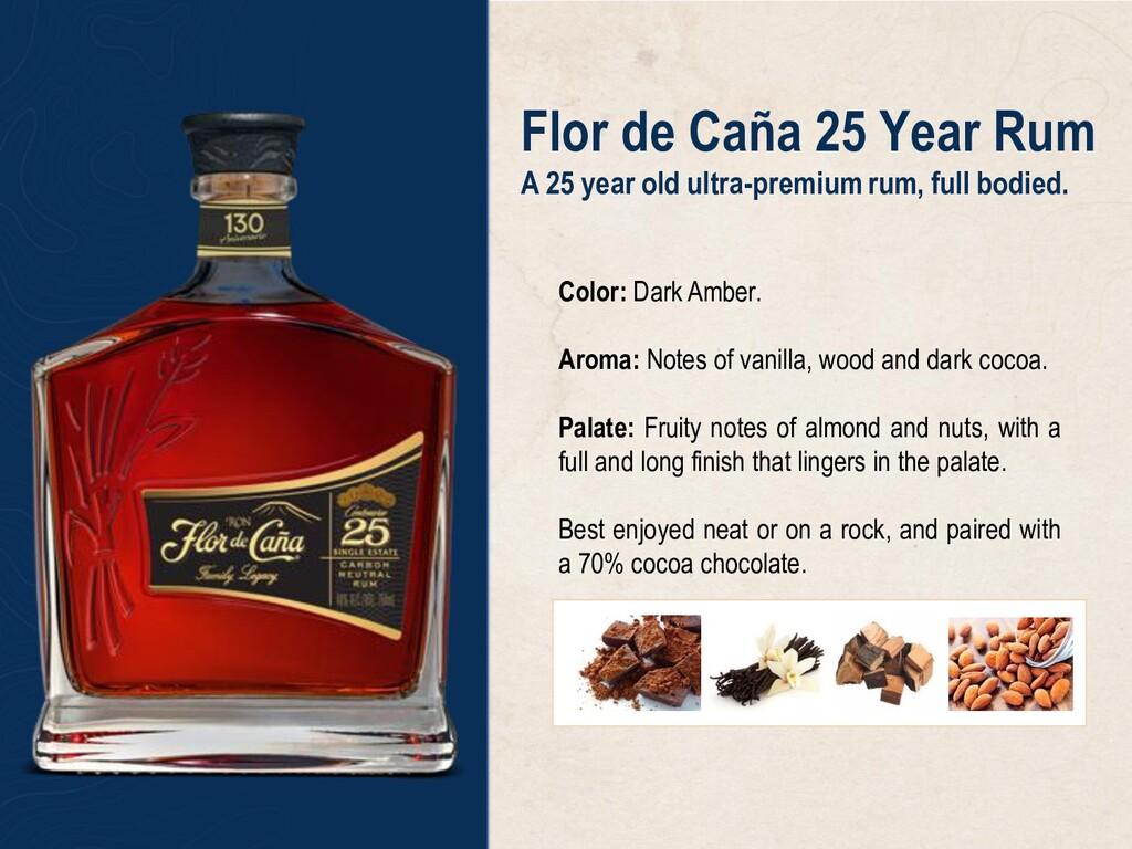 Flor de Caña 25 Year Rum A 25 year old ultra-pr...
