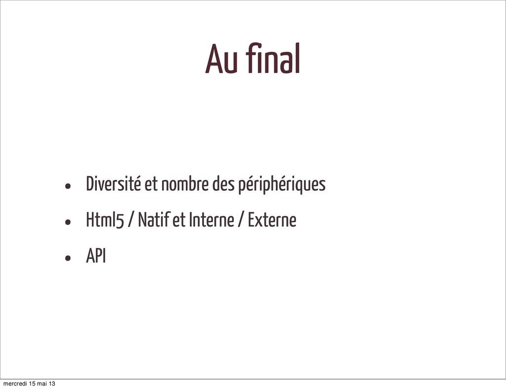 Au final • Diversité et nombre des périphérique...