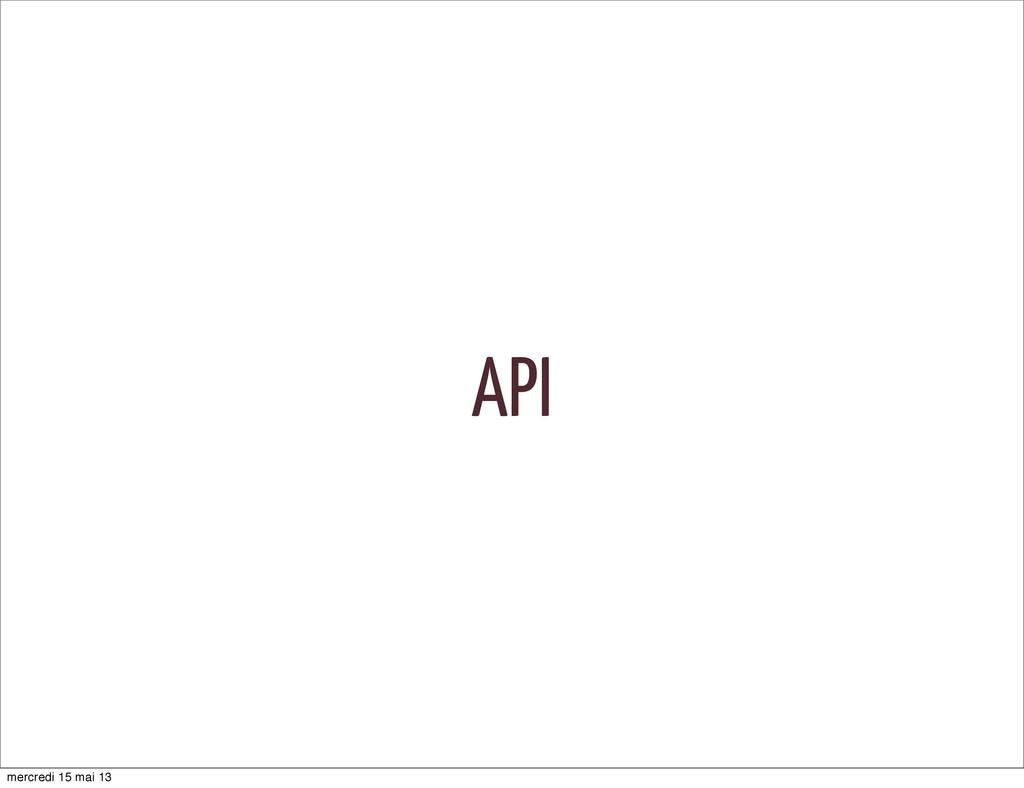 API mercredi 15 mai 13