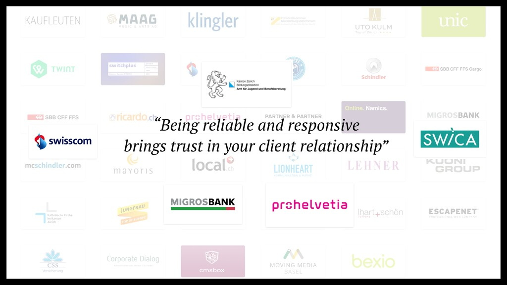 """Being reliable and responsive   brings trust i..."