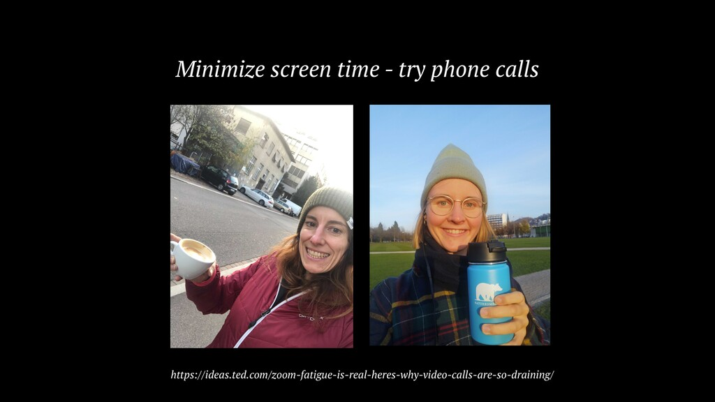 Minimize screen time - try phone calls https://...