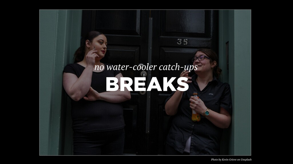 Photo by Kevin Grieve on Unsplash BREAKS no wat...