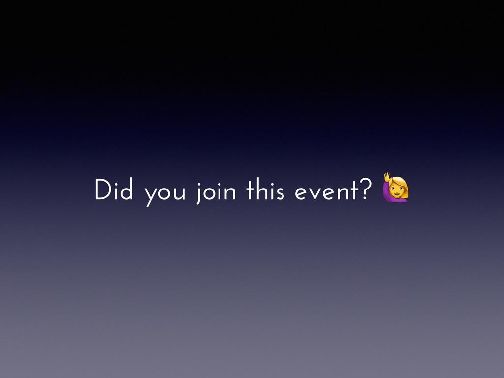 Did you join this event?