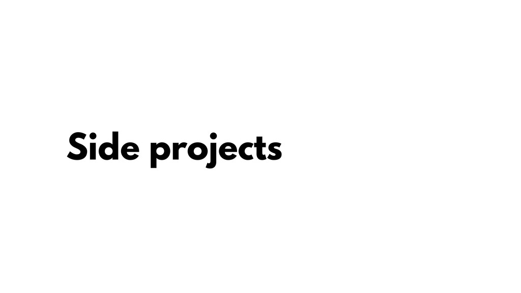 Side projects