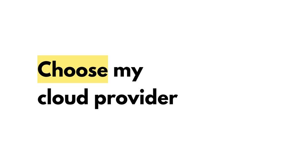 Choose my cloud provider