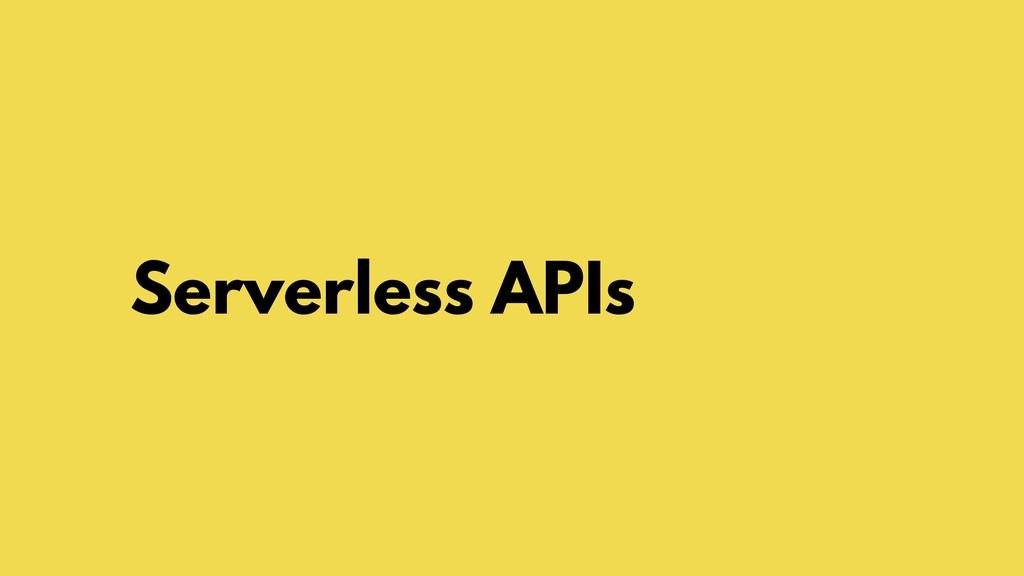 Serverless APIs