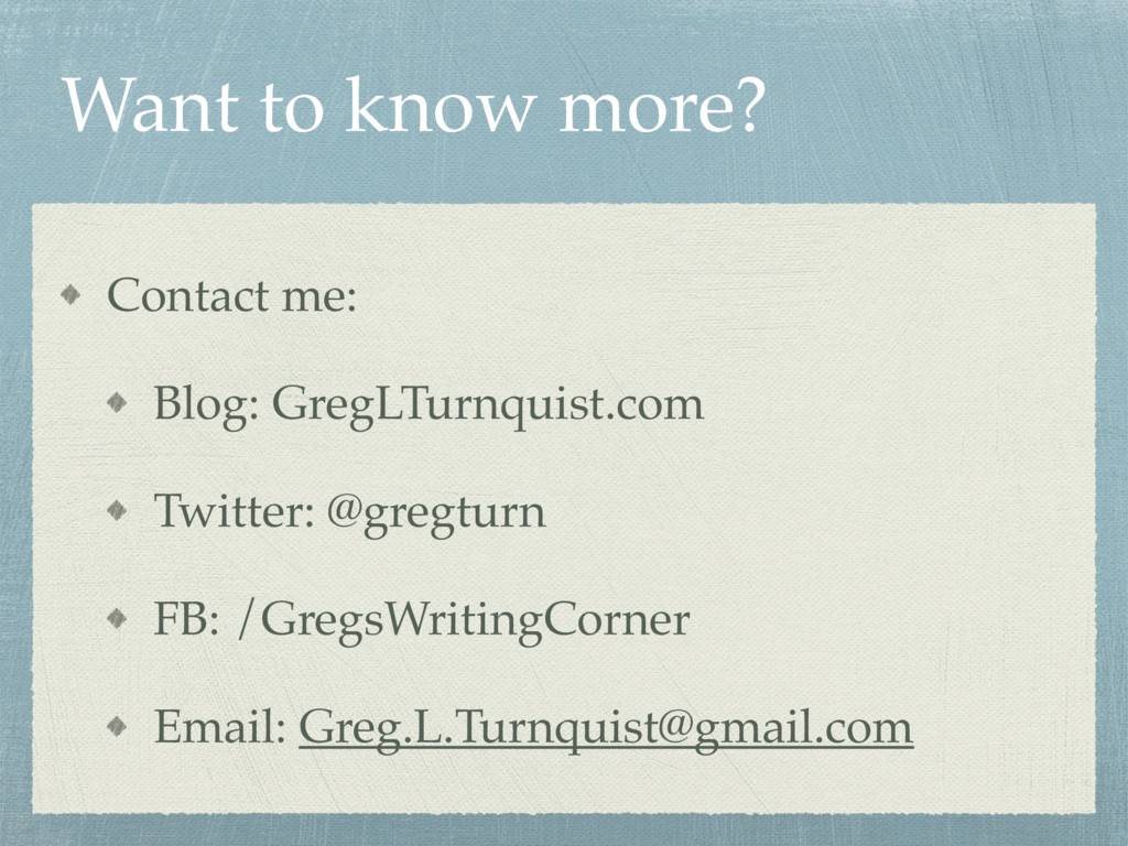 Want to know more? Contact me: Blog: GregLTurnq...