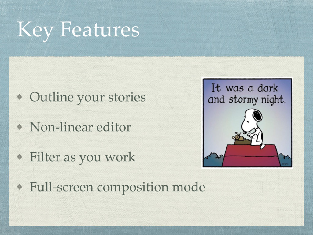 Key Features Outline your stories Non-linear ed...