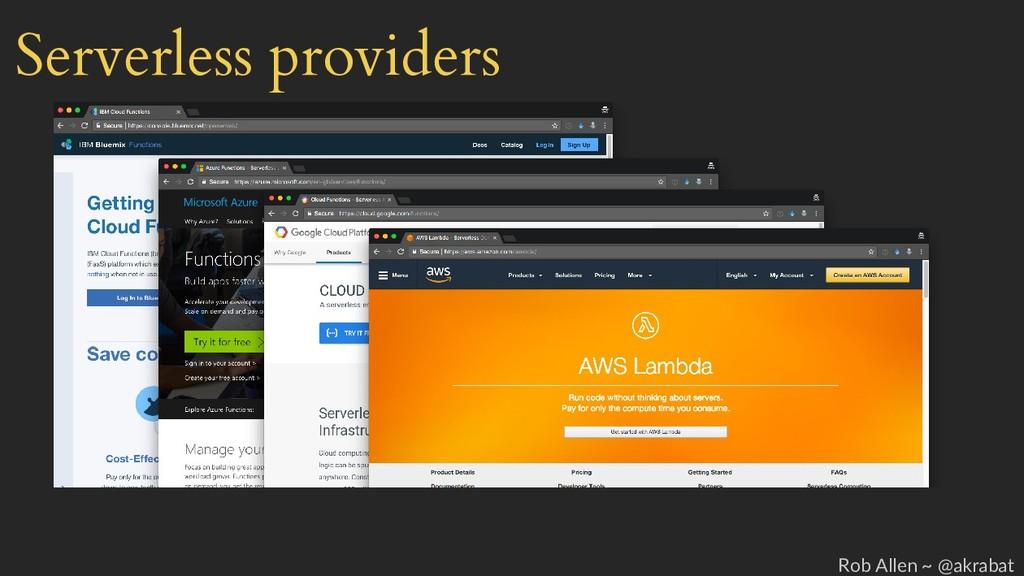 Serverless providers Rob Allen ~ @akrabat