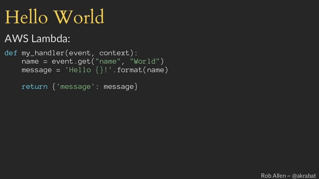 Hello World AWS Lambda: def my_handler(event, c...