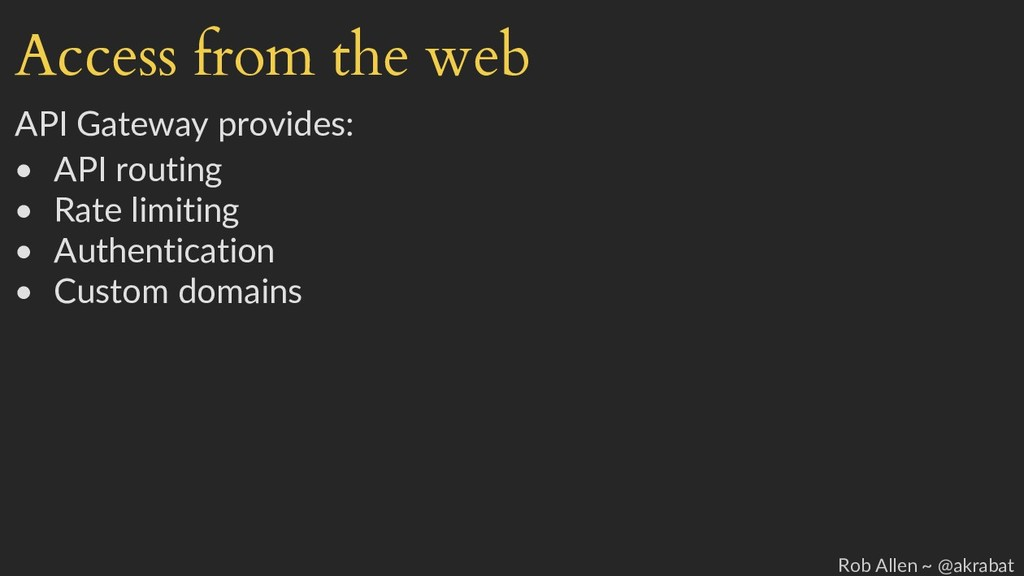 Access from the web API Gateway provides: • API...