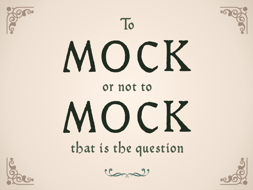 T o  or not to  that is the question MO CK ...