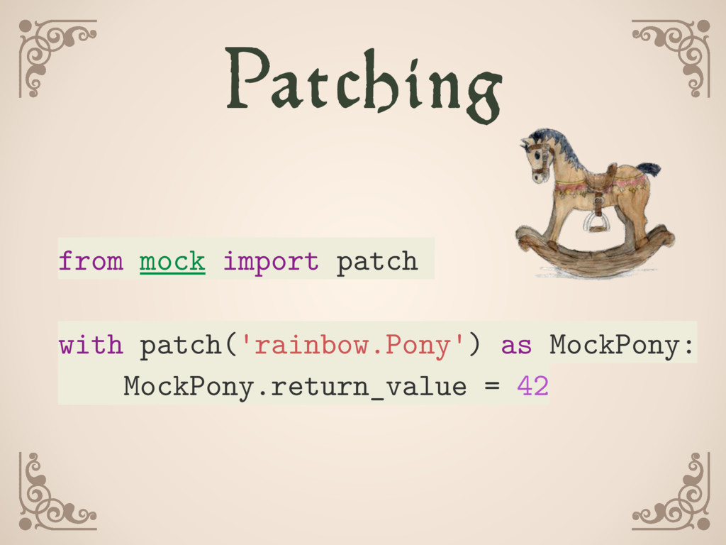 from mock import patch with patch('rainbow.Pony...