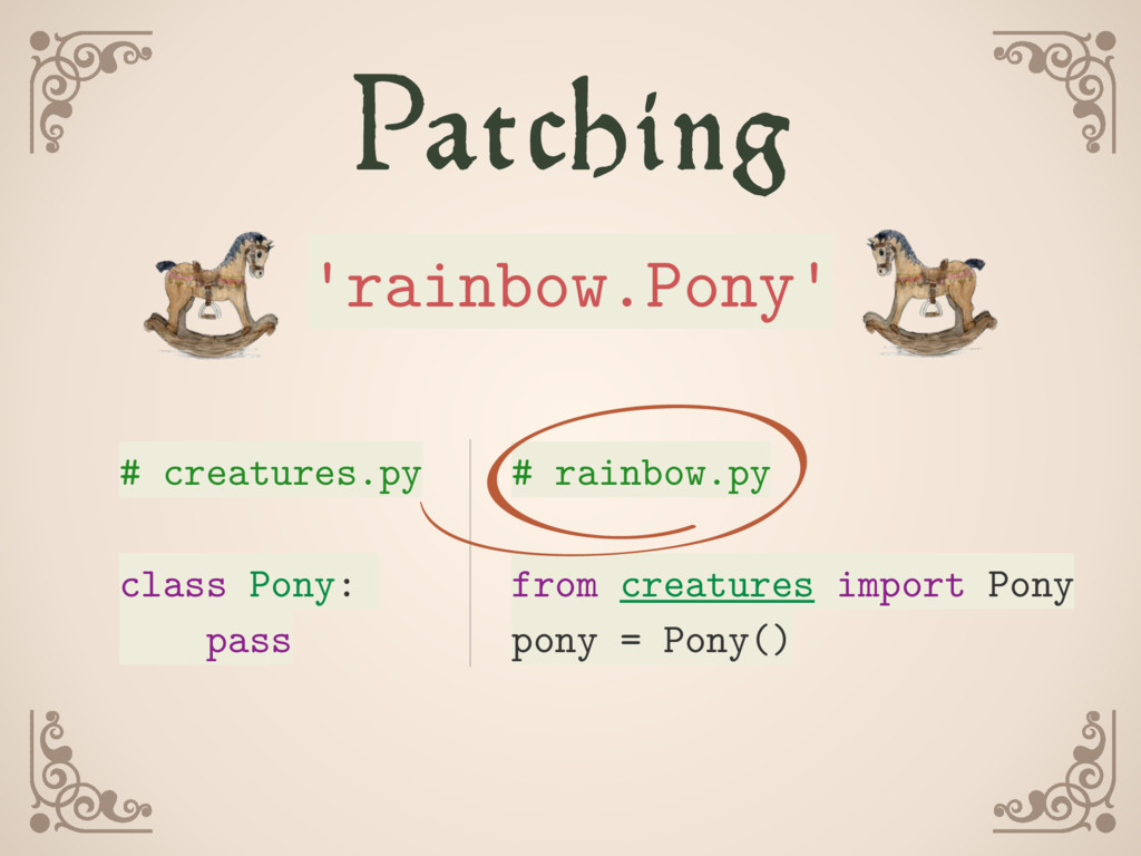 Patching 'rainbow.Pony' # creatures.py class Po...