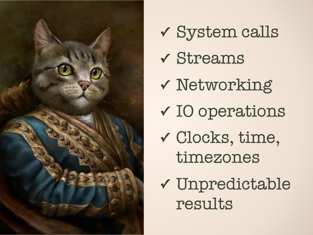 ✓ System calls ✓ Streams ✓ Networking ✓ IO oper...