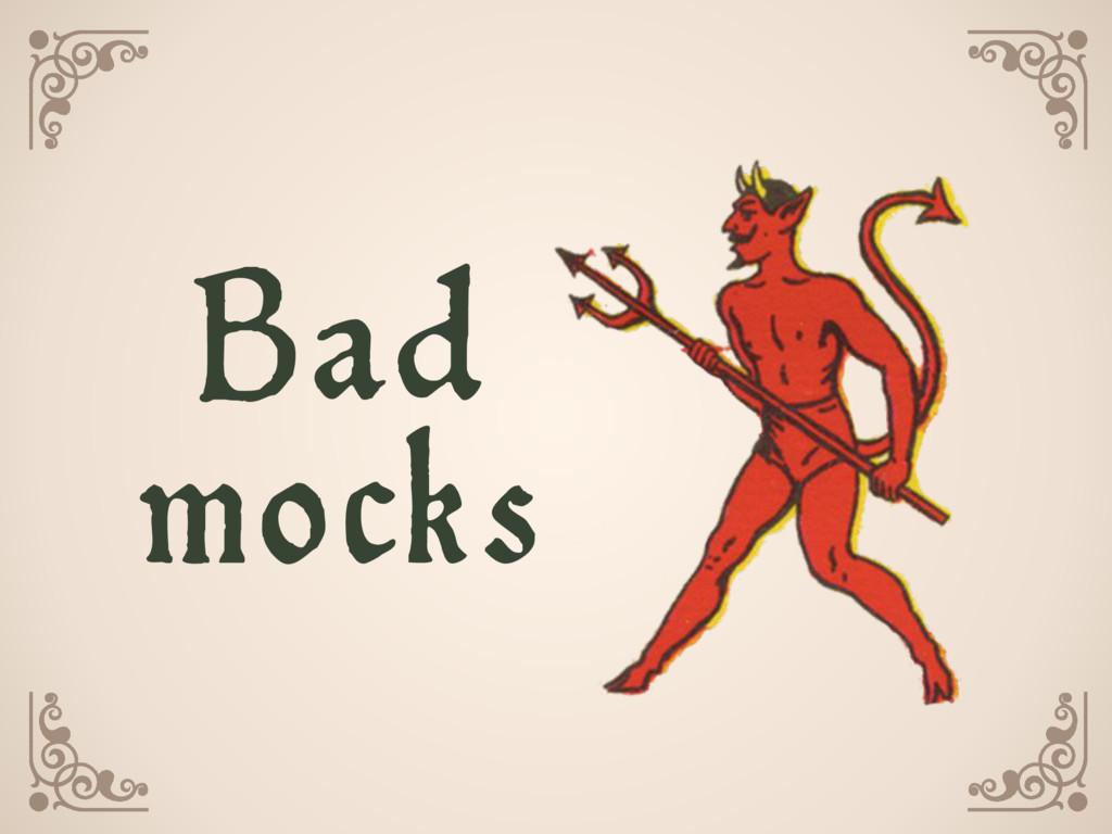 mocks Bad