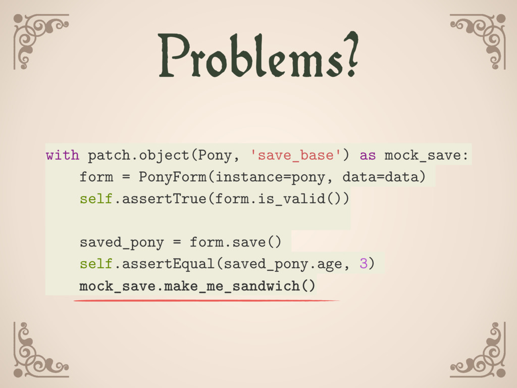 with patch.object(Pony, 'save_base') as mock_sa...