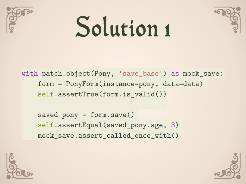 Solution 1 with patch.object(Pony, 'save_base')...